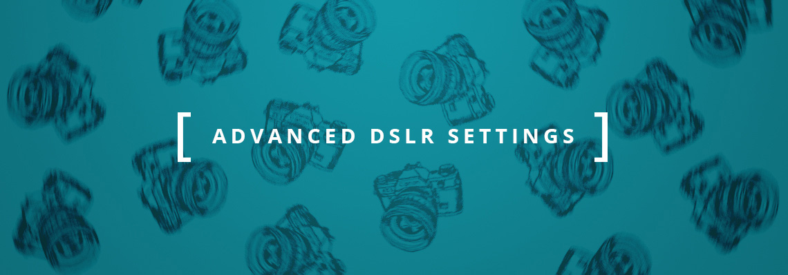 15 Advanced DSLR settings for the real photographer